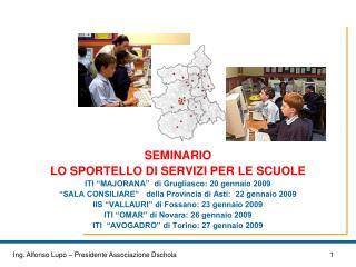 """SEMINARIO   LO SPORTELLO DI SERVIZI PER LE SCUOLE ITI """"MAJORANA""""  di Grugliasco: 20 gennaio 2009"""