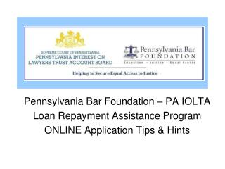 Pennsylvania Bar Foundation – PA IOLTA Loan Repayment Assistance Program