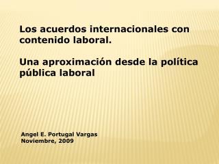 Los acuerdos internacionales con  contenido laboral.  Una aproximación desde la política