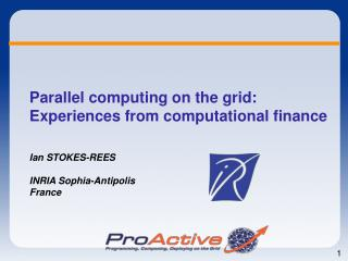 Parallel computing on the grid: Experiences from computational finance