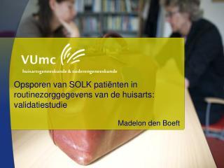 Opsporen van SOLK patiënten in routinezorggegevens van de huisarts: validatiestudie