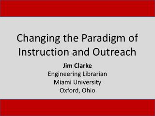 Changing the Paradigm of Instruction and Outreach
