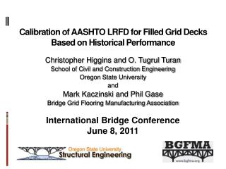 Calibration of AASHTO LRFD for Filled Grid Decks  Based on Historical Performance