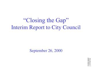 """Closing the Gap"" Interim Report to City Council"