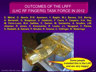 OUTCOMES OF THE LRFF  (LHC RF FINGERS) TASK FORCE IN 2012