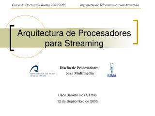 Arquitectura de Procesadores para Streaming