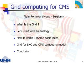 Grid computing for CMS