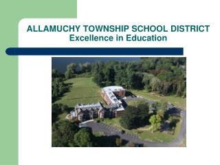 ALLAMUCHY TOWNSHIP SCHOOL DISTRICT Excellence in Education