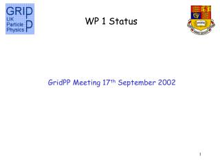 GridPP Meeting 17 th  September 2002