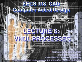 LECTURE 8:  VHDL PROCESSES