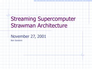 Streaming Supercomputer Strawman Architecture
