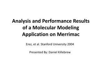 Analysis and Performance Results of a Molecular Modeling Application on Merrimac