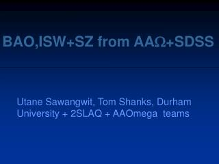 BAO,ISW+SZ from AA +SDSS