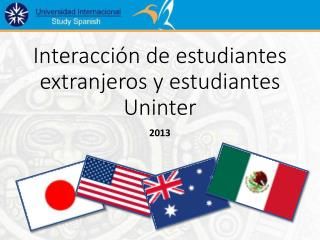 Interacción de estudiantes extranjeros y estudiantes  Uninter