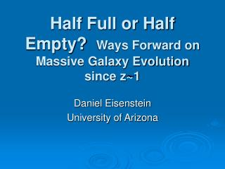 Half Full or Half Empty?   Ways Forward on Massive Galaxy Evolution since z~1