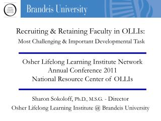 Recruiting  Retaining Faculty in OLLIs:  Most Challenging  Important Developmental Task