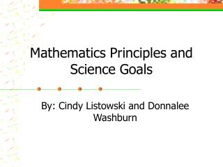Mathematics Principles and Science Goals
