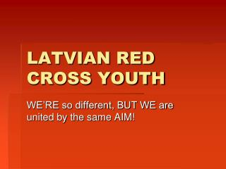 LATVIAN RED CROSS YOUTH