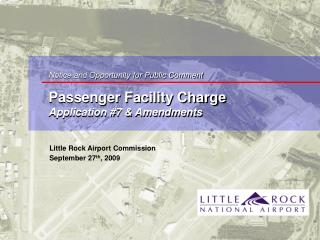 Notice and Opportunity for Public Comment Passenger Facility Charge  Application #7 & Amendments
