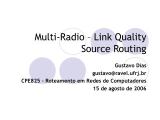 Multi-Radio – Link Quality Source Routing