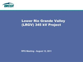 Lower Rio Grande Valley (LRGV) 345 kV Project
