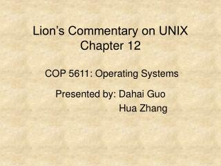 Lion s Commentary on UNIX Chapter 12   COP 5611: Operating Systems