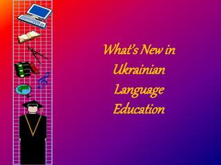What's New in Ukrainian Language Education