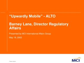 """Upwardly Mobile"" - ALTO Barney Lane, Director Regulatory Affairs"