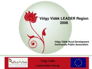 Völgy Vidék LEADER  Region 2008