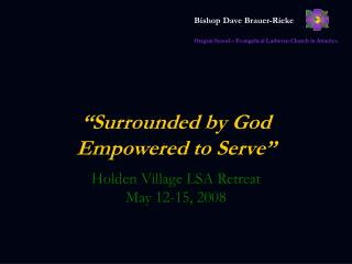 """Surrounded by God    Empowered to Serve"""