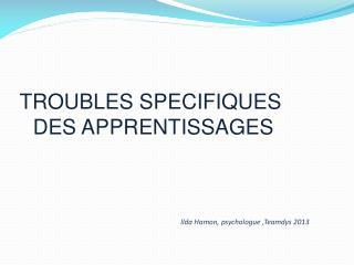 TROUBLES SPECIFIQUES  DES APPRENTISSAGES