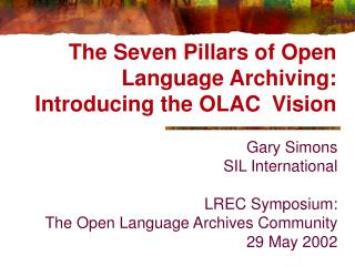 The Seven Pillars of Open Language Archiving: Introducing the OLAC  Vision