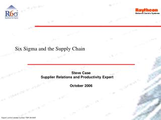 Steve Case Supplier Relations and Productivity Expert     October 2006