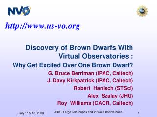 Discovery of Brown Dwarfs With Virtual Observatories : Why Get Excited Over One Brown Dwarf?