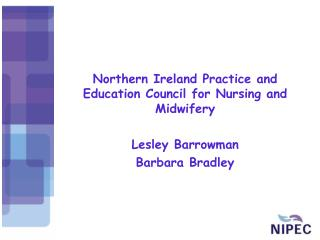 Northern Ireland Practice and Education Council for Nursing and Midwifery Lesley Barrowman
