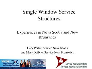 Single Window Service Structures