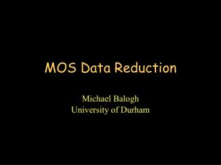 MOS Data Reduction