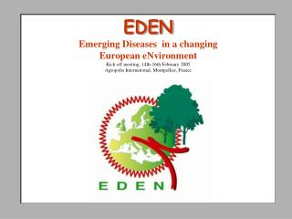 EDEN Emerging Diseases  in a changing European eNvironment