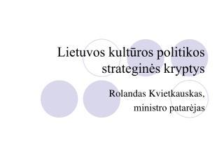 Lietuvos kultūros politikos strateginės kryptys