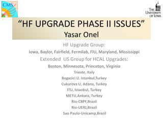 """HF UPGRADE PHASE II ISSUES"" Yasar Onel"