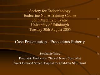 Case Presentation - Precocious Puberty Stephanie Ward