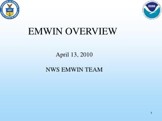 April 13, 2010 NWS EMWIN TEAM