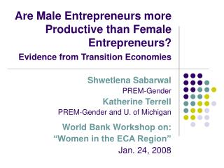 Shwetlena Sabarwal PREM-Gender Katherine Terrell PREM-Gender and U. of Michigan