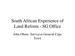 South African Experience of Land Reform - SG Office