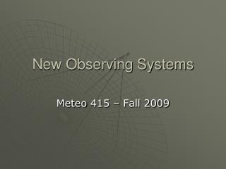 New Observing Systems
