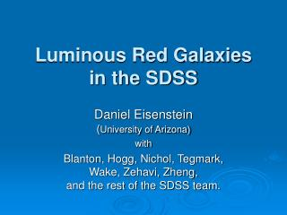 Luminous Red Galaxies in the SDSS