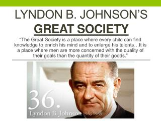 Lyndon B. Johnson's  Great Society