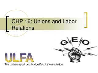 CHP 16: Unions and Labor Relations