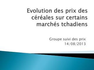 Evolution des prix des c �r�ales  sur certains march�s tchadiens