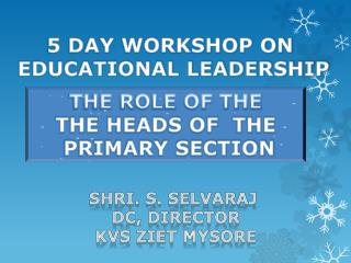 5 DAY WORKSHOP ON  EDUCATIONAL LEADERSHIP